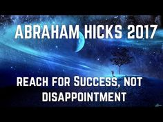 Abraham Hicks 2017 ~ Apply These Universal Laws To Reach Success! NEW - YouTube