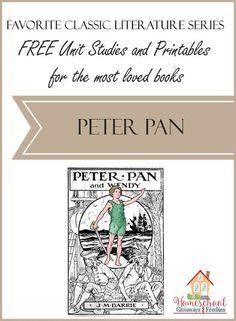 FREE Unit Studies and Printables for the Most Loved Books: Peter Pan   Homeschool Giveaways Peter Pan Novel, Peter Pan Book, Free Homeschool Curriculum, Art Curriculum, Book Activities, English Activities, Unit Studies, Kids Education, Broadway Theme