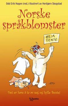 """""""Norske språkblomster"""" av Odd Erik Hagen Betta, Ecards, Humor, Reading, Memes, Books, E Cards, Libros, Humour"""