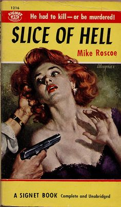 She has great hair.  Slice of Hell novel by Mike Roscoe, pulp cover art by Robert Maguire.  Man woman dame captive kidnap hostage pistol gun grasp noir crime gangster hoodlum danger
