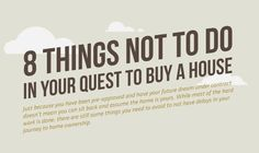 Got pre-approved to buy a home? Already have your dream home under contract? Make sure your home buying process goes smoothly, and as planned. Here are eight things you need to avoid to make sure you actually get your home in a timely fashion. Home Buying Process, Habitat For Humanity, Sit Back, Dreaming Of You, Digital Marketing, Infographic, Advice, How To Plan, House