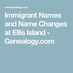 essay name changes ellis island He titled his work ellis island in order to live in america, you first had to meet the requirements at ellis island immigrants had to undergo many when coming to america some found that their lives changed for the better a women commonly called aunt jane came over in the steerage of a ocean.