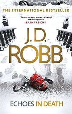 Echoes in Death – J.D. Robb https://www.goodreads.com/book/show/30360174-echoes-in-death
