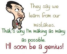 Everybody is a genius.....