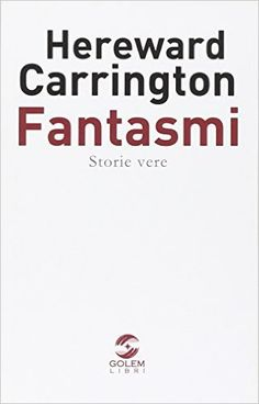Fantasmi. Storie vere: Amazon.it: Hereward Carrington: Libri