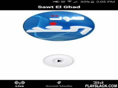 Sawt El Ghad Lebanon  Android App - playslack.com ,  Sawt El Ghad International is a leading and very popular Lebanese radio station with subsidiaries in Bahrain, Jordan, ... Sawt El Ghad is specialized in hit music and political news.On September 10, 1997, the first wave of transmission was emitted from the Sawt El Ghad studios in Beirut to cover Lebanon. Growing at a rapid rate, Sawt El Ghad, in 1999, extended its culture to neighboring Syria. The international broadcasting of Sawt El…