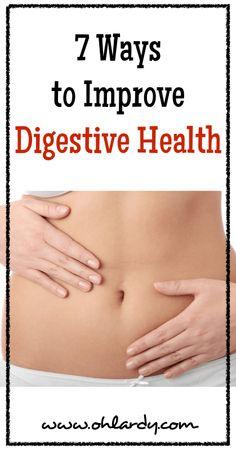 7 Ways to Improve Digestive Health - www.ohlardy.com