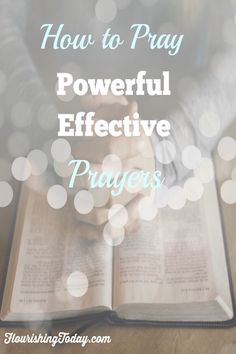 ✞❣ Do you ever feel insecure about praying? Come learn how to pray powerful effective prayers.