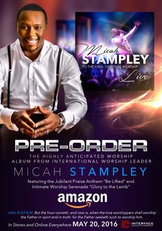 "PRE-ORDER THE HIGHLY ANTICIPATED WORSHIP ALBUM FROM INTERNATIONAL WORSHIP LEADER MICAH STAMPLEYl featuring the Jubilant Praise Anthem ""Be Lifted"" and Intimate Worship Serenade ""Glory to the Lamb"". In Stores and Online Everywhere May 20, 2016."