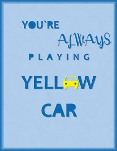 "Yellow Car... Douglas ""How does it end? Arthur ""It never ends!"" Cabin Pressure. I looooove listening to this gem."