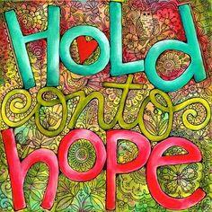 Hold onto hope!