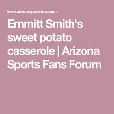 Emmitt Smith's sweet potato casserole | Arizona Sports Fans Forum