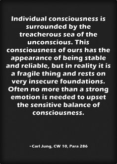 C G Jung, Meaningful Words, Insecure, Consciousness, Writers, Quotations, Psychology, Foundation, Language