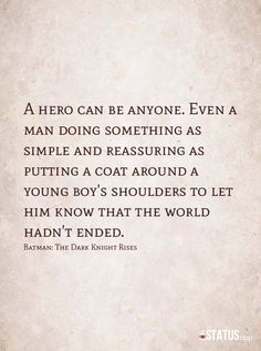 Hero Quotes Anyone Can Be Hero Quote From The Dark Knight Rises  Inspirational