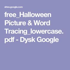 free_Halloween Picture & Word Tracing_lowercase.pdf - Dysk Google