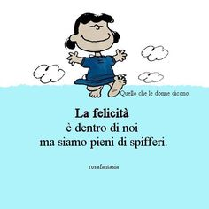 la felicità Charlie Brown, Italian Quotes, Feelings Words, Funny Phrases, Good Thoughts, Morning Quotes, Vignettes, Quotations, Funny Pictures