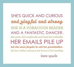 -kate spade. No grandmother's to call :(