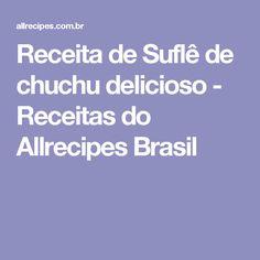 Receita de Suflê de chuchu delicioso - Receitas do Allrecipes Brasil