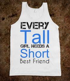 Every Tall girl needs a short Best Friend tank top tee shirt t shirt. I NEED THIS!