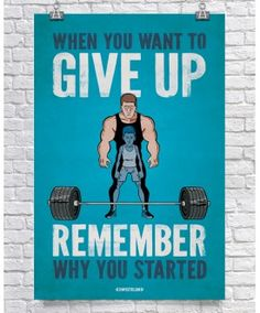 When You Want To Give Up - Blue $26.00 GymPosters.com High quality, unique posters that help motivate and boost your workout. http://gymposters.com/ Motivational Fitness Supplements,Weightlifting, Body Building