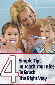 4 Simple Tips To Teach Your Kids To Brush The Right Way