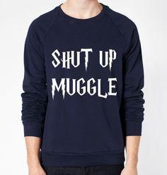 Shut Up Muggle Harry Potter Crewneck Fleece Sweater (Unisex) - CrewWear