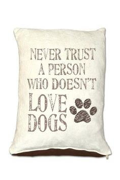 Never Trust a Person Who Does Not Love Dogs Dog Bed - 30'' x 40''