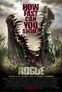 Rogue (2007) - An American journalist on assignment in the Australian outback encounters a man-eating crocodile.