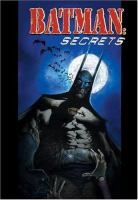 Batman: Secrets by Sam Keith. Dark Knight is up against the Joker-- all under the unforgiving eye of the media. Their confrontation is caught on film, and Gotham City's protector appears to pummel his archenemy without mercy.