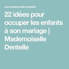 22 idées pour occuper les enfants à son mariage | Mademoiselle Dentelle
