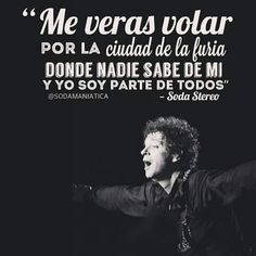 En la ciudad de la furia Soda Stereo, Rock Songs, Rock Music, Dark Quotes, Best Quotes, Rock Argentino, Mr Wonderful, Famous Words, Spanish Quotes