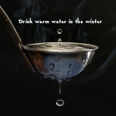 #Drink warm #water during the #winter in order to stay #hydrated and #warm. #health #healthnut #h2o #wellness #happiness #healthy