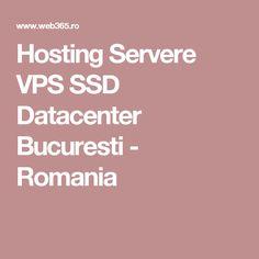 Hosting Servere VPS SSD Datacenter Bucuresti - Romania