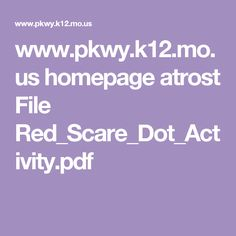 www.pkwy.k12.mo.us homepage atrost File Red_Scare_Dot_Activity.pdf