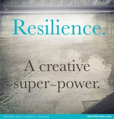Resilience – A Creative Superpower • • • #33 in my (free!) Tonics for Your Creative Spirit email series: exploring the role of resilience in the creative process, inspired by Elizabeth's Gilbert's Big Magic #creativity #inspiration #resilience #creativitycoaching