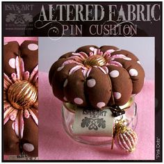 """ISA'sART: ALTERED FABRIC PIN CUSHION - """"Pink Dots"""" et guipure"""