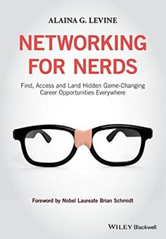 Networking for Nerds: Find, Access and Land Hidden Game-Changing Career Opportunities Everywhere by Alaina G. Levine http://primo.lib.umn.edu/primo_library/libweb/action/dlDisplay.do?vid=TWINCITIES&docId=UMN_ALMA51633150430001701