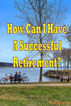 How to Have a Successful Retirement even if you Didn't Save Enough Retirement Benefits, I Can, Mental Health, Attitude, Finance, Relationships, Bob, Happiness, Advice