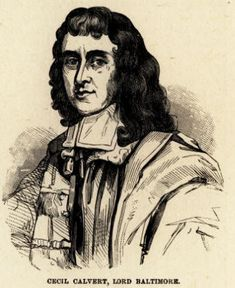 Cecil Calvert - Cecil Calvert, also known as Lord Baltimore, created the colony of Maryland under King Charles I as a haven for Catholics. Since England persecuted Catholics, Calvert knew it would be difficult to stay clear of religious problems. It has been said the King Charles I allowed Calvert to be the proprietor of Maryland because he was secretly a Catholic.