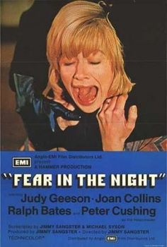 Fear in the Night, starring Judy Geeson (scream queen!), Ralph Bates, Peter Cushing and Joan Collins. Directed by Jimmy Sangster. Joan Collins, Horror Movie Posters, Horror Films, Film Posters, Judy Geeson, Love Moves, Peter Cushing, John Waters, Hammer Films