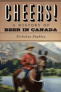 Cheers! A History of Beer in Canada, design by David Gee