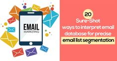 Segmentation is simply the smartest way to skirt around the irrelevant audience, So here are the Ways to  interpret email database for precise email list segmentation?.