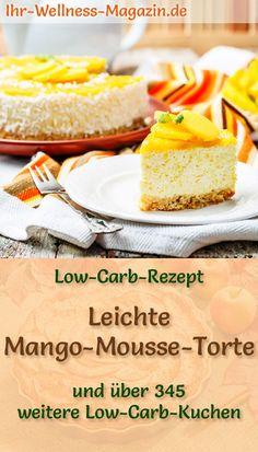 Rezept für eine leichte Low Carb Mango-Quark-Mousse-Torte: Die kohlenhydratarme Torte wird ohne Zucker und Getreidemehl gebacken. Sie ist kalorienreduziert, enthält viel Eiweiß ... #lowcarb #Kuchen #backen #mango #quark Mango Mousse, Mango Cake, High Protein Low Carb, Cake Pops, Vanilla Cake, Cheesecake, Food And Drink, Keto, Sweets