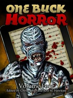 """""""One Buck Horror: Volume Four""""  ***  Christopher and Kris M. Hawkins  (2011)"""