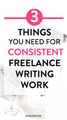 3 Things You Need for Consistent Freelance Writing Work | Need to find some more freelance writing jobs that are recurring? Here are three things you can do to help you get some more consistent work as a freelance writer!