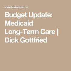 Budget Update: Medicaid Long-Term Care   Dick Gottfried