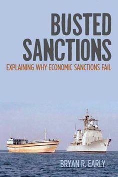 Busted Sanctions: Explaining Why Economic Sanctions Fail