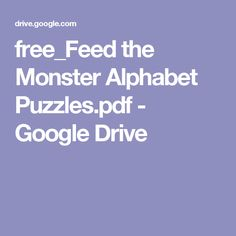 free_Feed the Monster Alphabet Puzzles.pdf - Google Drive
