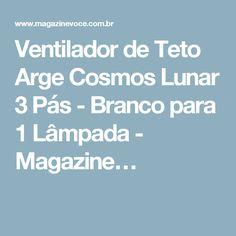 Ventilador de Teto Arge Cosmos Lunar 3 Pás - Branco para 1 Lâmpada - Magazine…