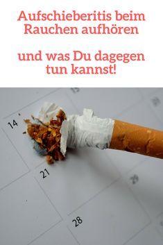 Rauchen Aufhoren Aufschieben Wie Du Es Endlich Durchziehst Rauchen Nichtraucher Werden Rauchen Aufhoren Tipps